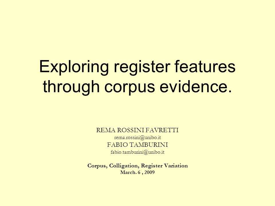 Exploring register features through corpus evidence.