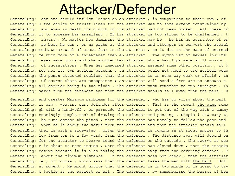 Attacker/Defender GeneralEng: can and should inflict losses on an attacker , in comparison to their own , of.