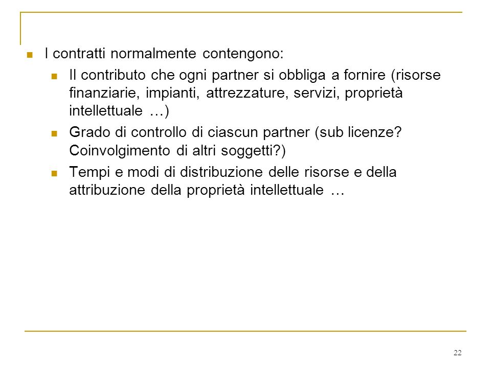 I contratti normalmente contengono: