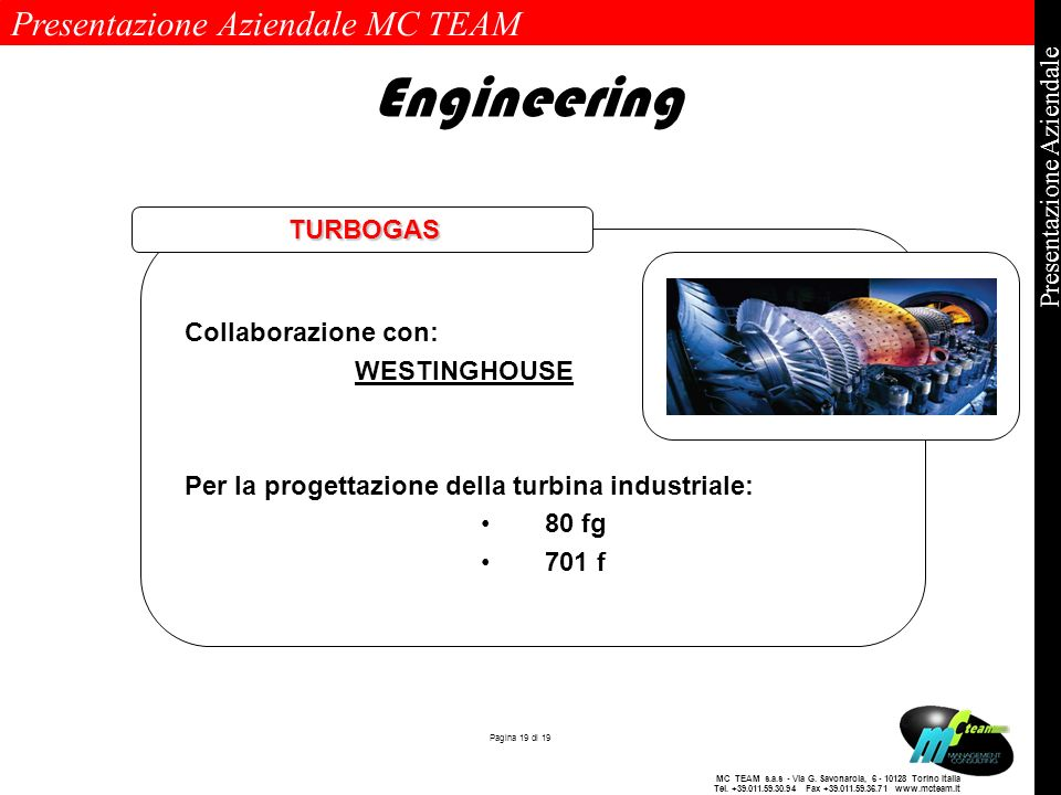 Engineering TURBOGAS Collaborazione con: WESTINGHOUSE