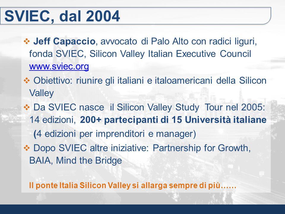 SVIEC, dal 2004 Jeff Capaccio, avvocato di Palo Alto con radici liguri, fonda SVIEC, Silicon Valley Italian Executive Council www.sviec.org.