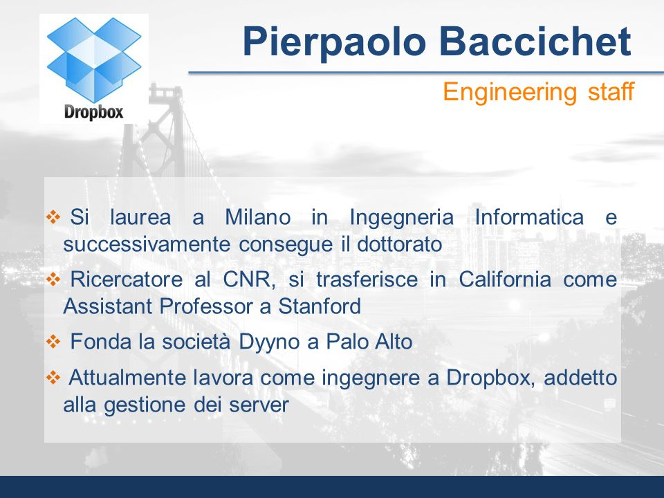 Pierpaolo Baccichet Engineering staff
