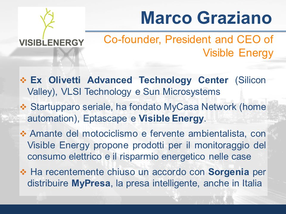 Marco Graziano Co-founder, President and CEO of Visible Energy