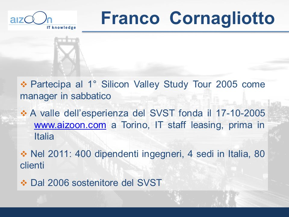 Franco Cornagliotto Partecipa al 1° Silicon Valley Study Tour 2005 come manager in sabbatico.