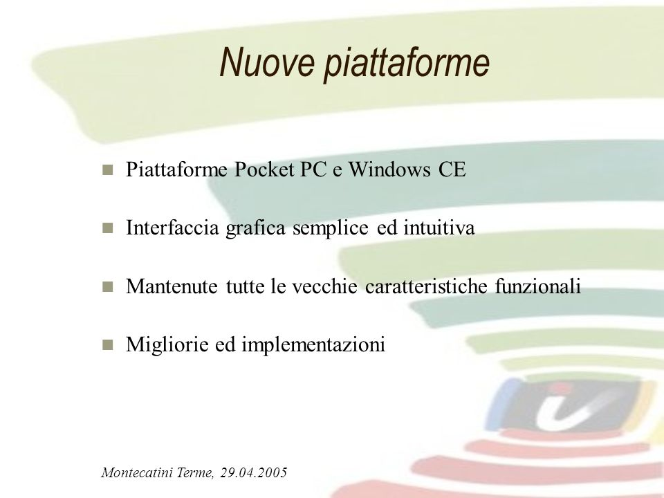 Nuove piattaforme Piattaforme Pocket PC e Windows CE