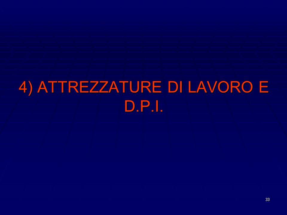 4) ATTREZZATURE DI LAVORO E D.P.I.
