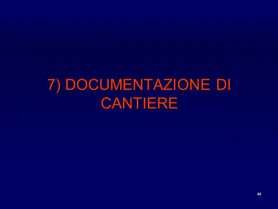 7) DOCUMENTAZIONE DI CANTIERE