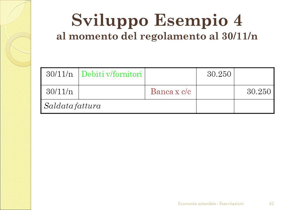 Sviluppo Esempio 4 al momento del regolamento al 30/11/n