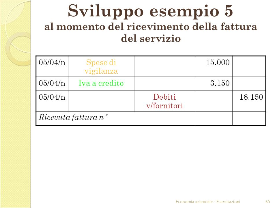 Sviluppo esempio 5 al momento del ricevimento della fattura del servizio