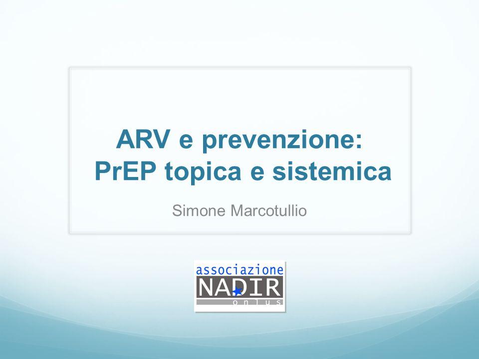 ARV e prevenzione: PrEP topica e sistemica