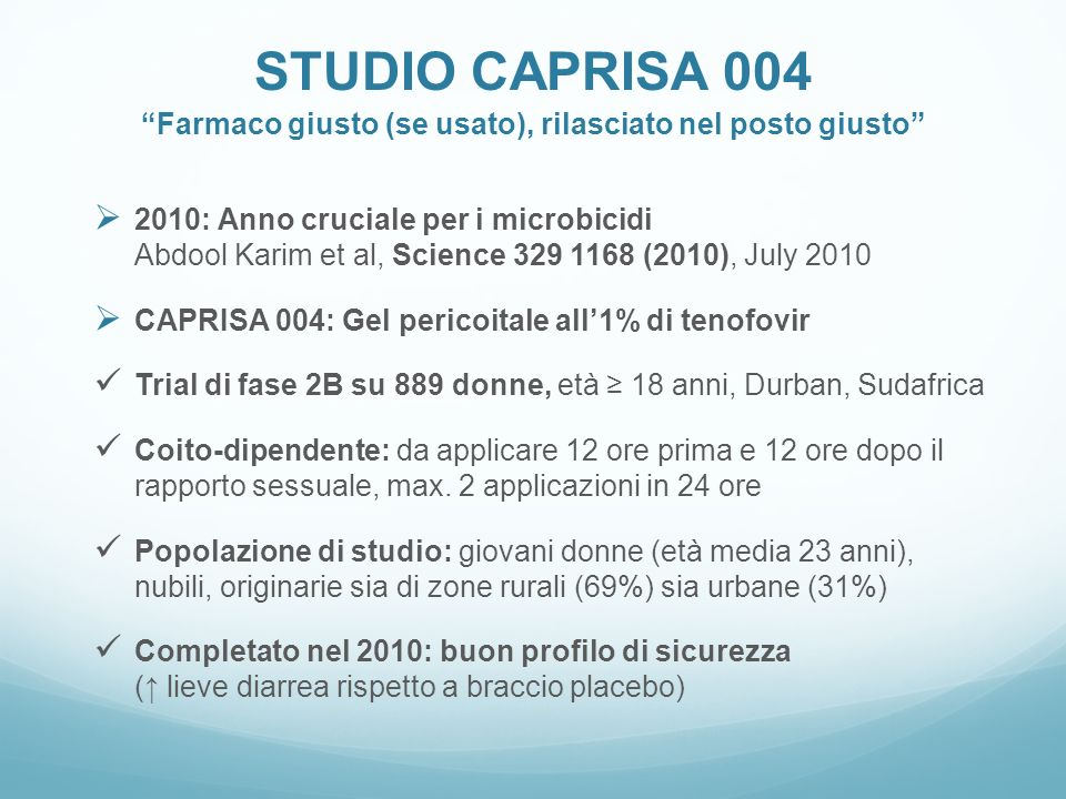 STUDIO CAPRISA 004 Farmaco giusto (se usato), rilasciato nel posto giusto