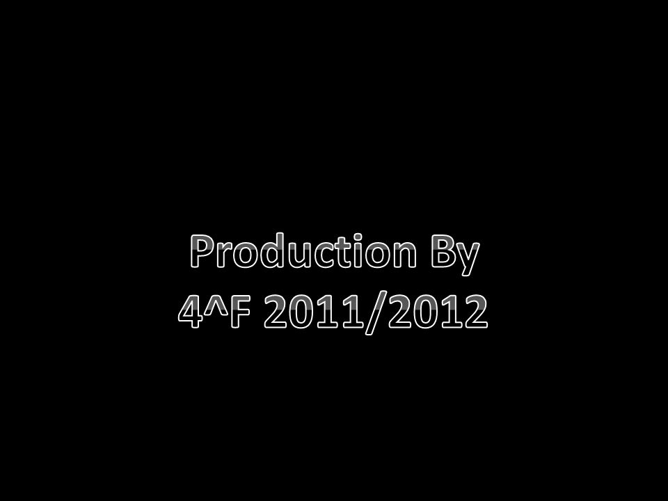 Prodiction Production By 4^F 2011/2012