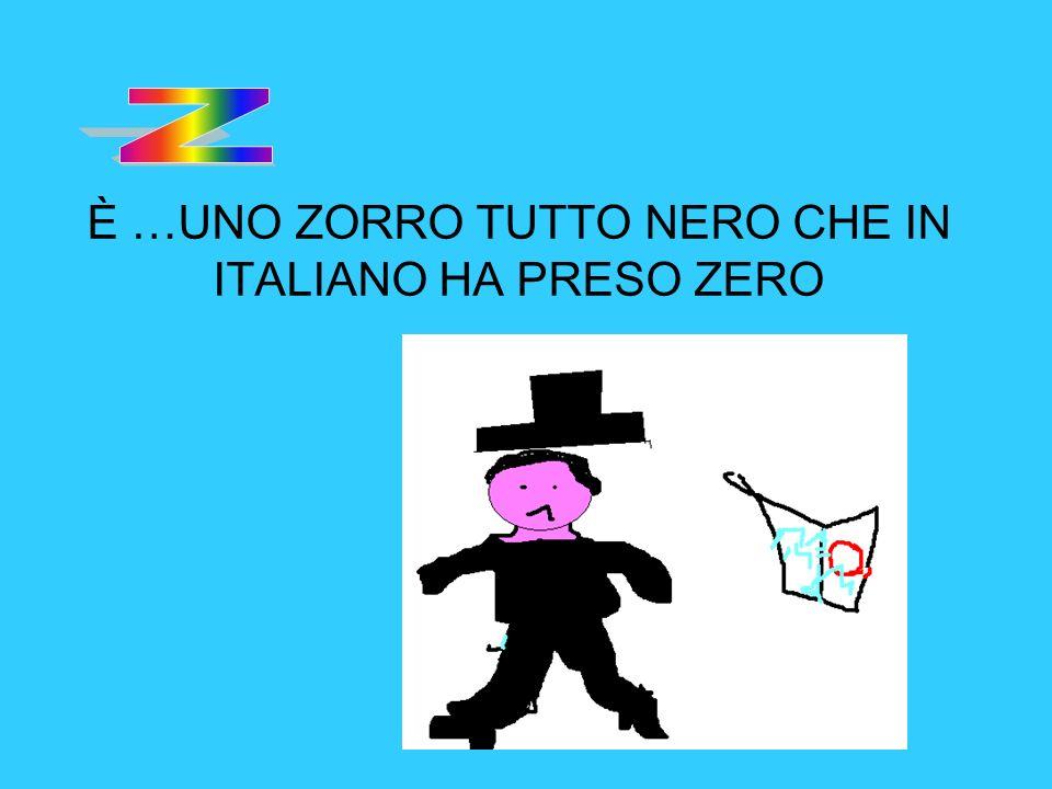 È …UNO ZORRO TUTTO NERO CHE IN ITALIANO HA PRESO ZERO