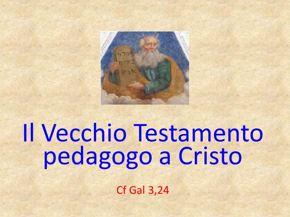 Il Vecchio Testamento pedagogo a Cristo