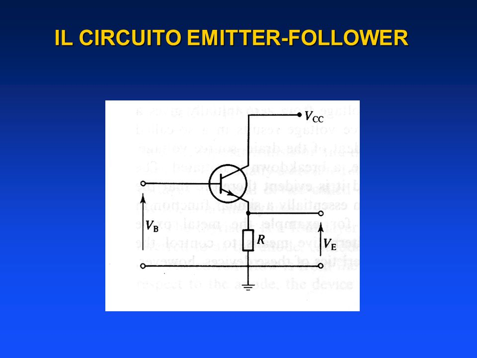 IL CIRCUITO EMITTER-FOLLOWER