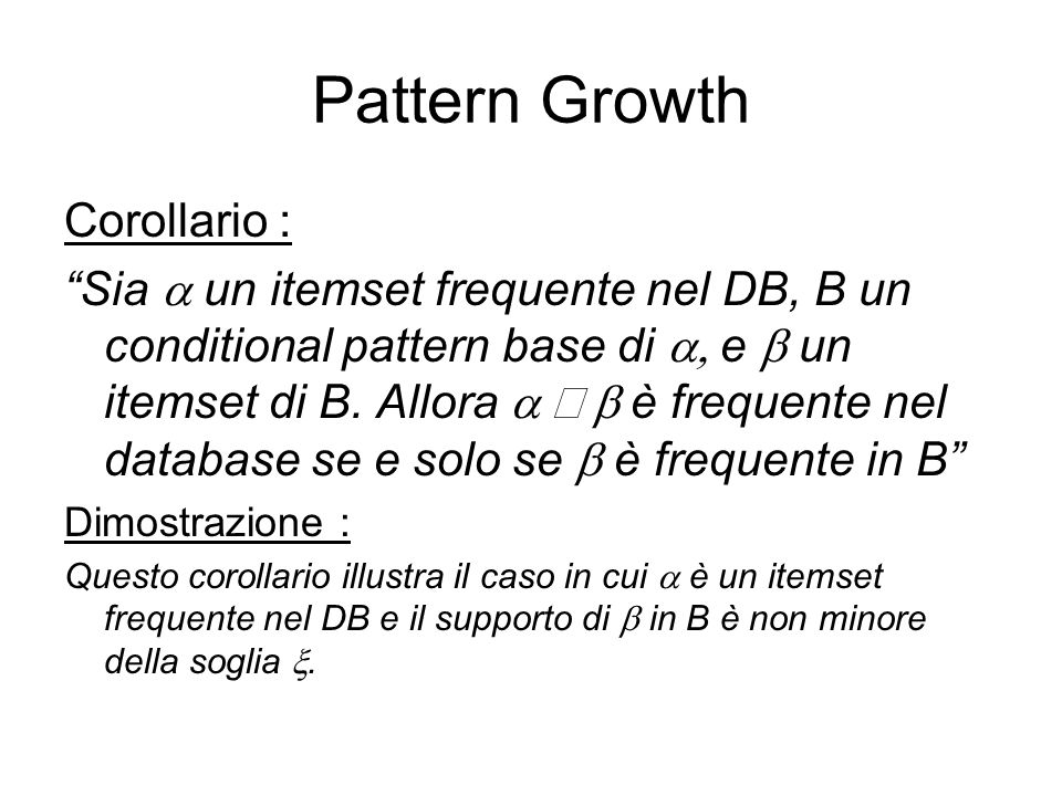 Pattern Growth Corollario :