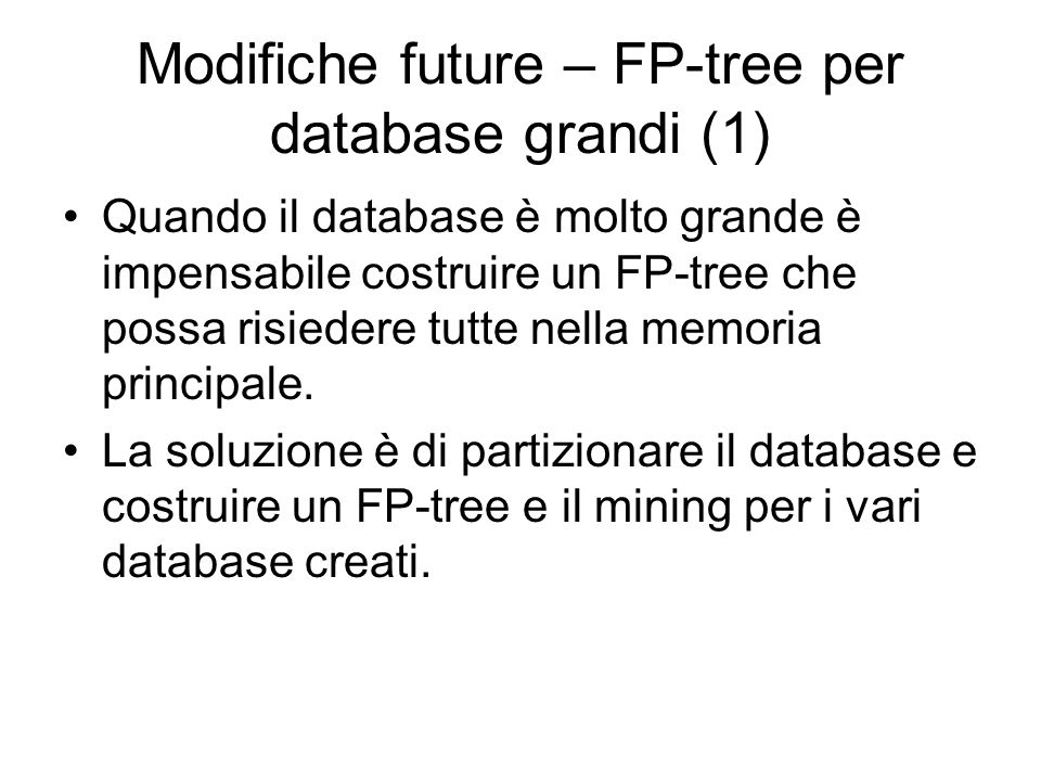Modifiche future – FP-tree per database grandi (1)
