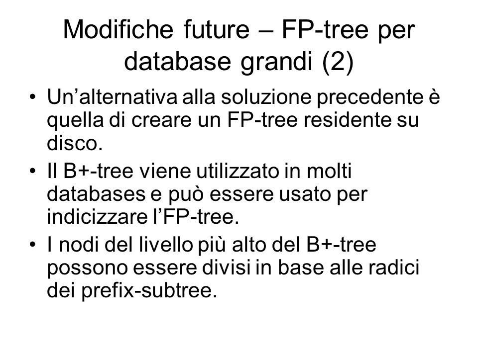 Modifiche future – FP-tree per database grandi (2)