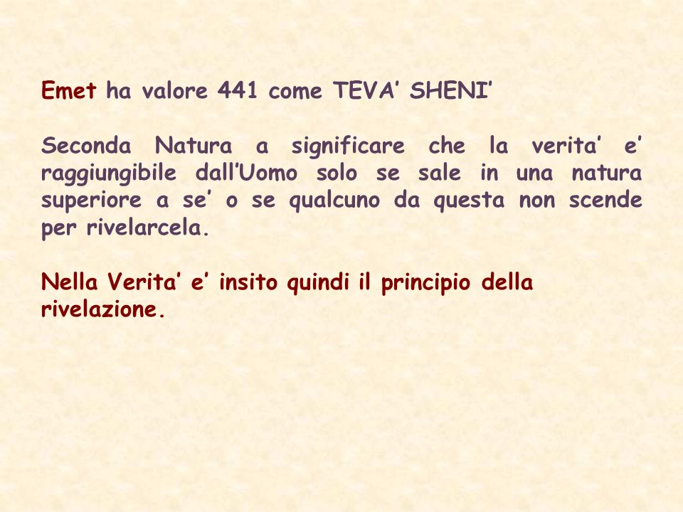 Emet ha valore 441 come TEVA' SHENI'