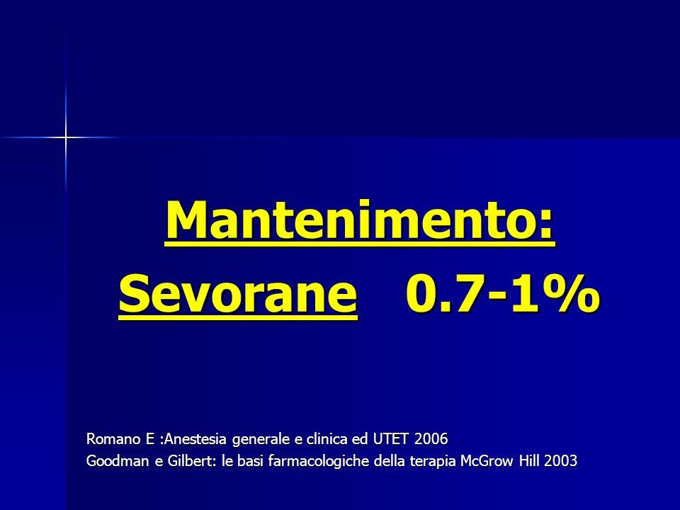 Mantenimento: Sevorane 0.7-1%
