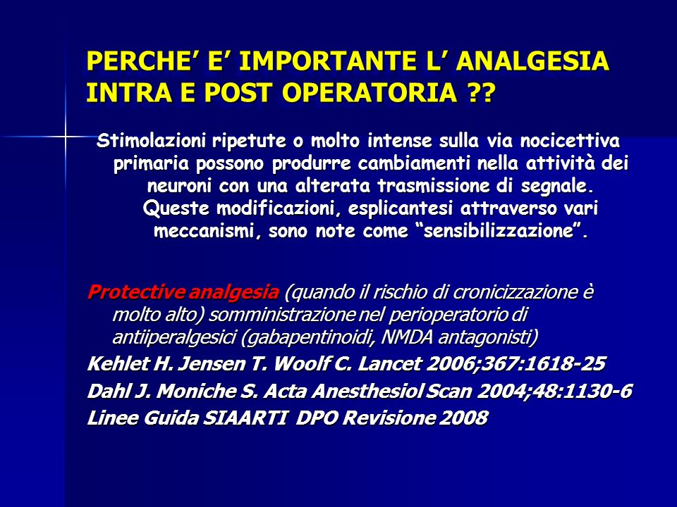 PERCHE' E' IMPORTANTE L' ANALGESIA INTRA E POST OPERATORIA