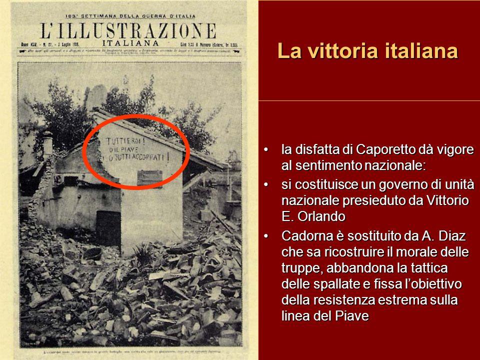 La vittoria italiana la disfatta di Caporetto dà vigore al sentimento nazionale:
