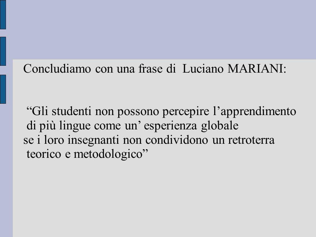 Concludiamo con una frase di Luciano MARIANI: