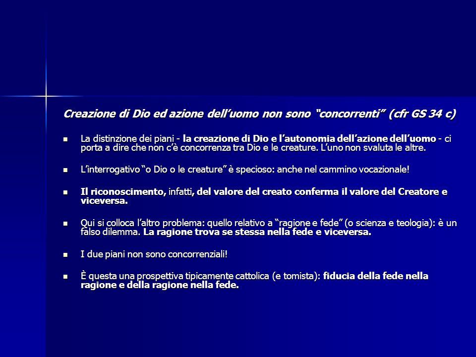 Creazione di Dio ed azione dell'uomo non sono concorrenti (cfr GS 34 c)