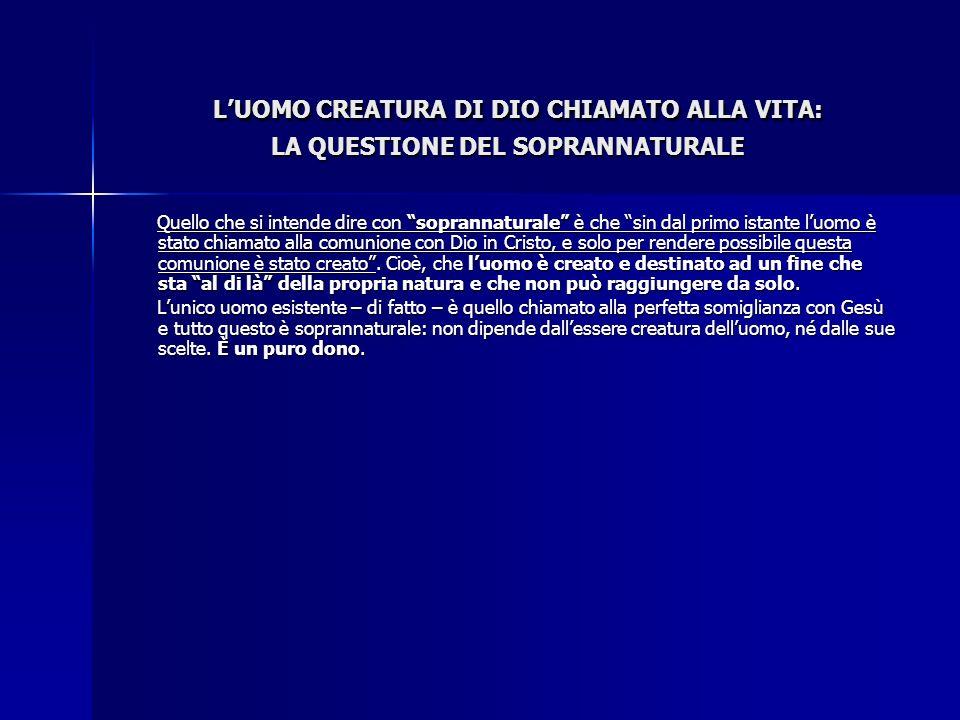 L'UOMO CREATURA DI DIO CHIAMATO ALLA VITA: LA QUESTIONE DEL SOPRANNATURALE