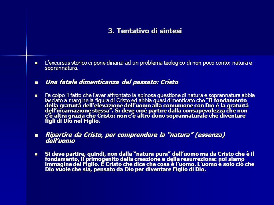 3. Tentativo di sintesi Una fatale dimenticanza del passato: Cristo
