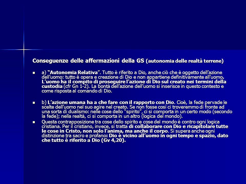 Conseguenze delle affermazioni della GS (autonomia delle realtà terrene)
