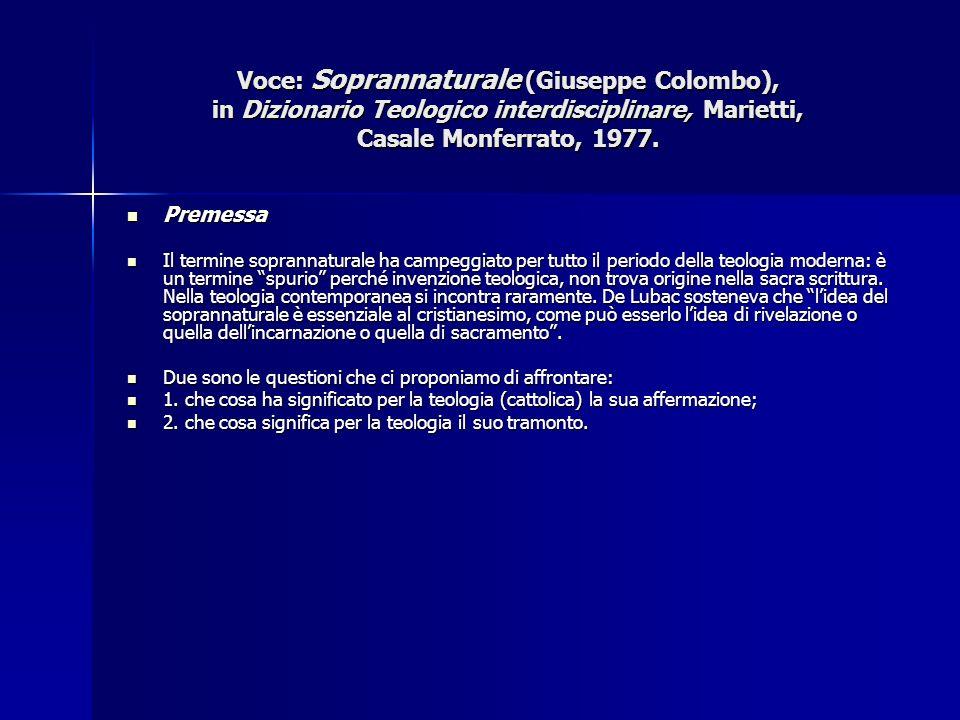 Voce: Soprannaturale (Giuseppe Colombo), in Dizionario Teologico interdisciplinare, Marietti, Casale Monferrato, 1977.