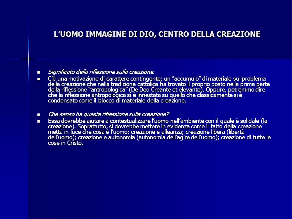L'UOMO IMMAGINE DI DIO, CENTRO DELLA CREAZIONE