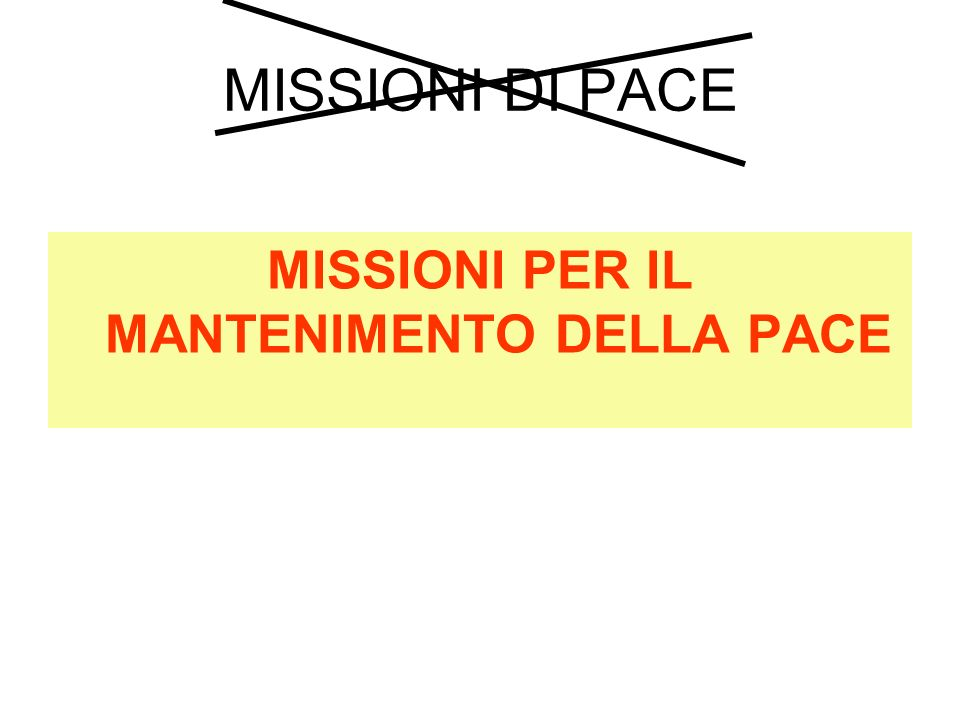 MISSIONI PER IL MANTENIMENTO DELLA PACE