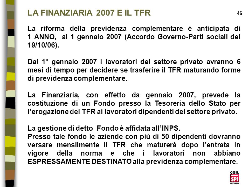 LA FINANZIARIA 2007 E IL TFR 46.