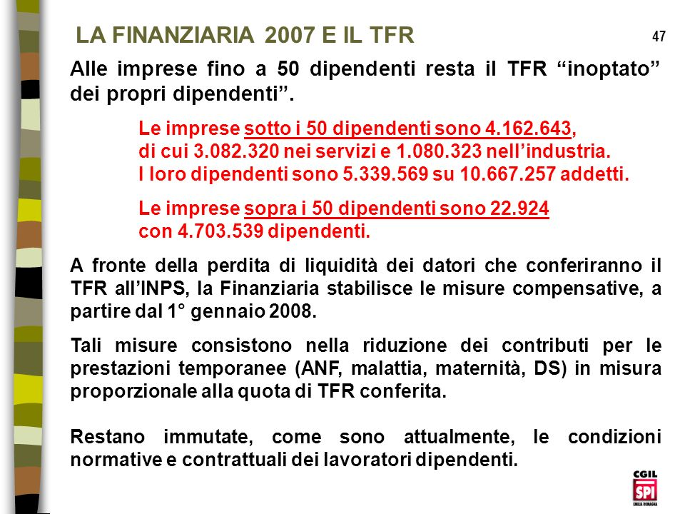 LA FINANZIARIA 2007 E IL TFR 47. Alle imprese fino a 50 dipendenti resta il TFR inoptato dei propri dipendenti .
