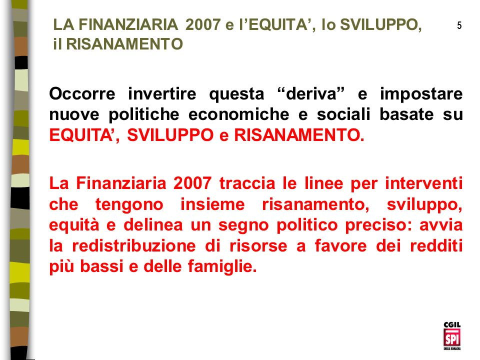 LA FINANZIARIA 2007 e l'EQUITA', lo SVILUPPO, il RISANAMENTO