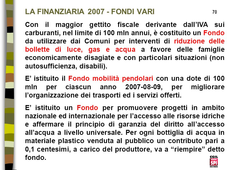 LA FINANZIARIA 2007 - FONDI VARI