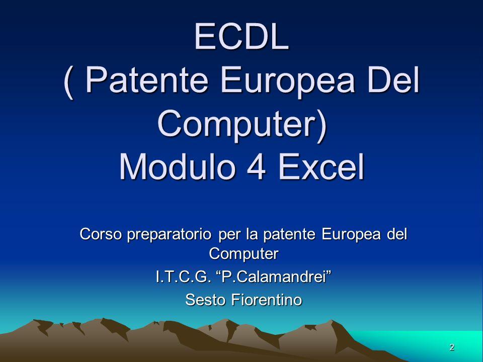 ECDL ( Patente Europea Del Computer) Modulo 4 Excel