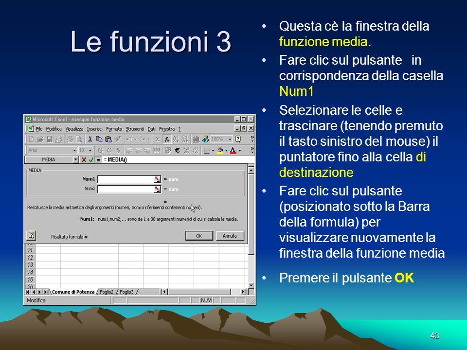 Le funzioni 3 Questa cè la finestra della funzione media.