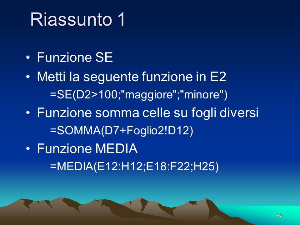 Riassunto 1 Funzione SE Metti la seguente funzione in E2