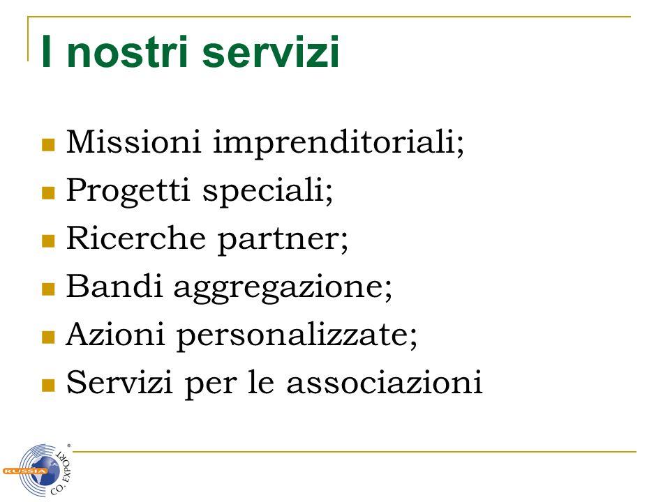 I nostri servizi Missioni imprenditoriali; Progetti speciali;