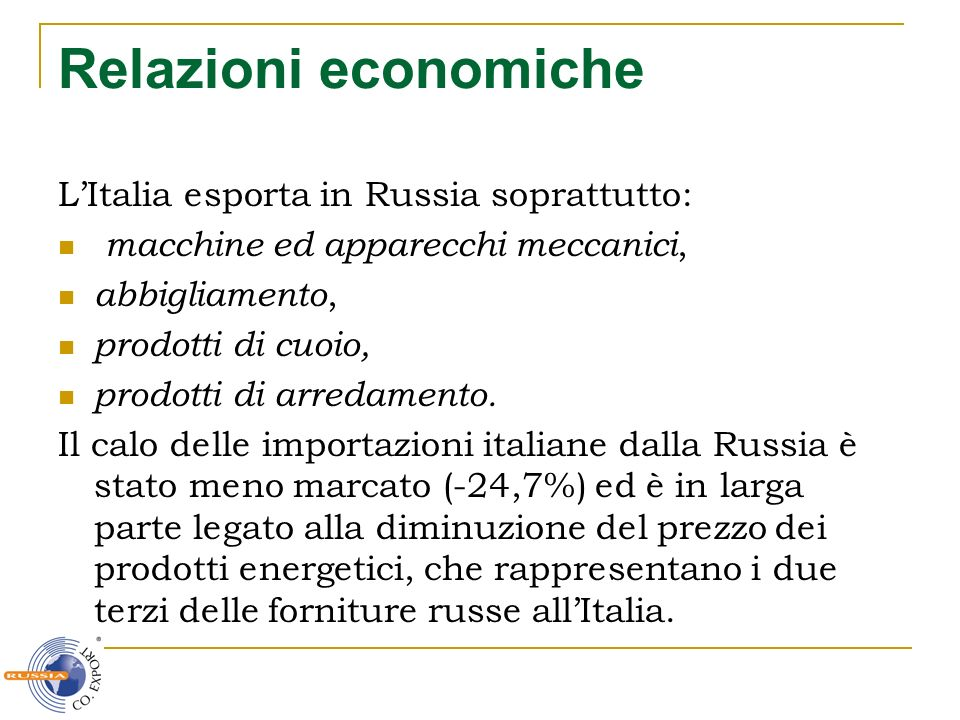 Relazioni economiche L'Italia esporta in Russia soprattutto: