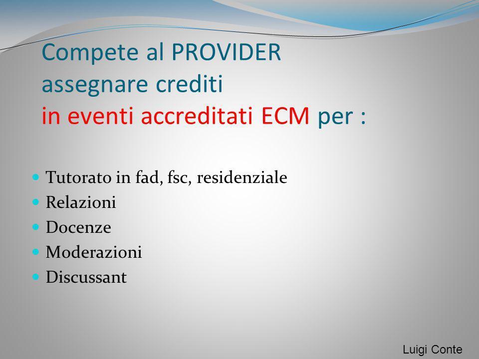 Compete al PROVIDER assegnare crediti in eventi accreditati ECM per :