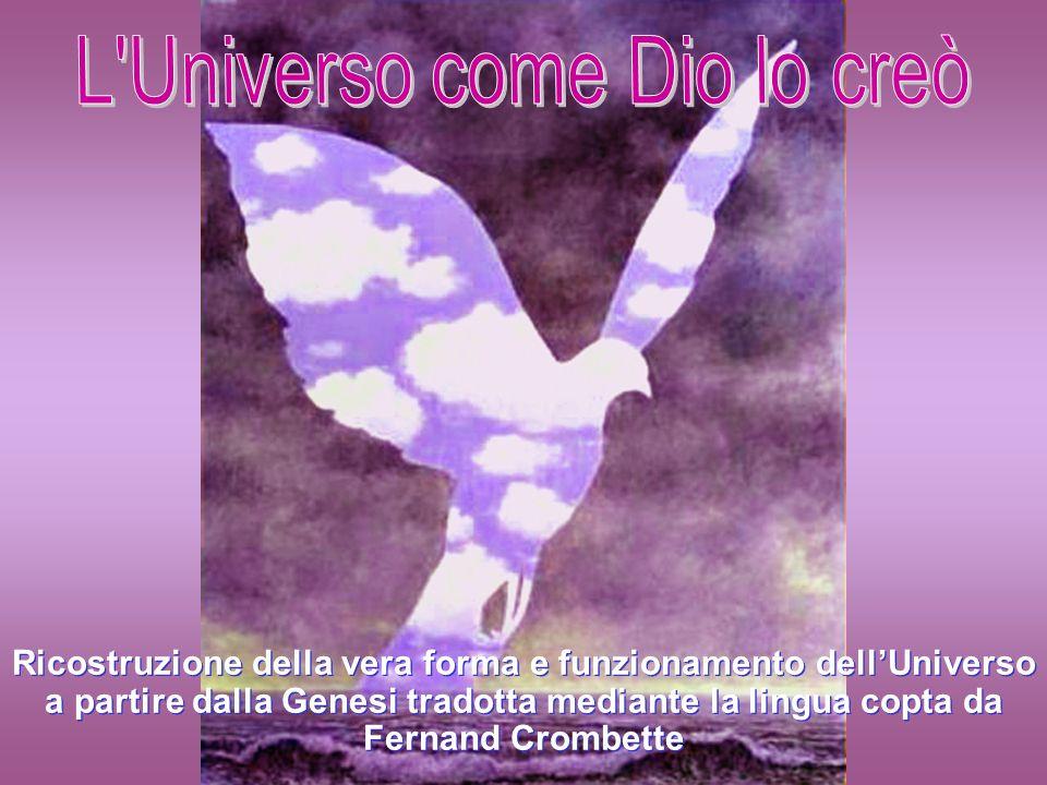 L Universo come Dio lo creò