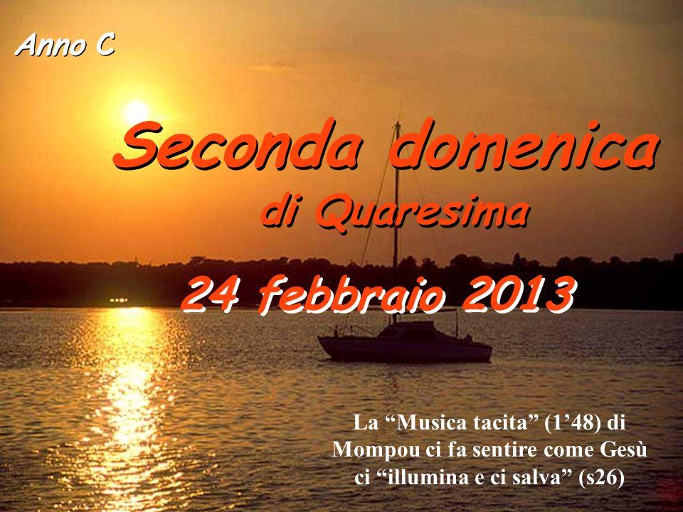 Seconda domenica di Quaresima 24 febbraio 2013