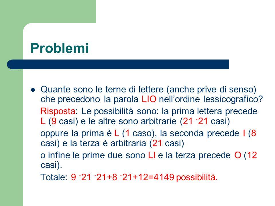 Problemi Quante sono le terne di lettere (anche prive di senso) che precedono la parola LIO nell'ordine lessicografico