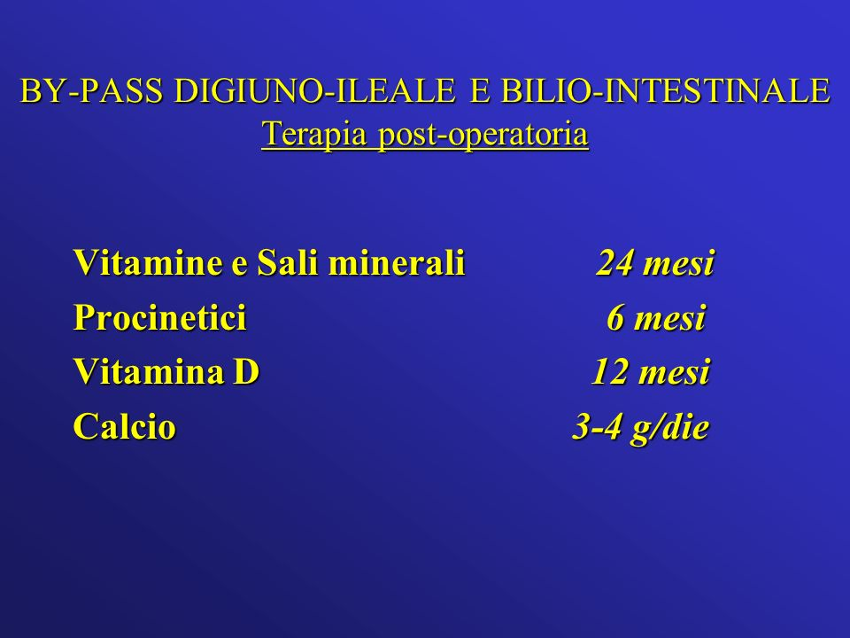 BY-PASS DIGIUNO-ILEALE E BILIO-INTESTINALE Terapia post-operatoria