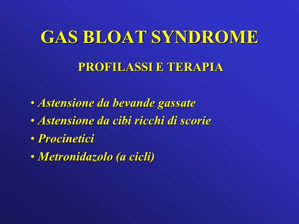 GAS BLOAT SYNDROME PROFILASSI E TERAPIA Astensione da bevande gassate