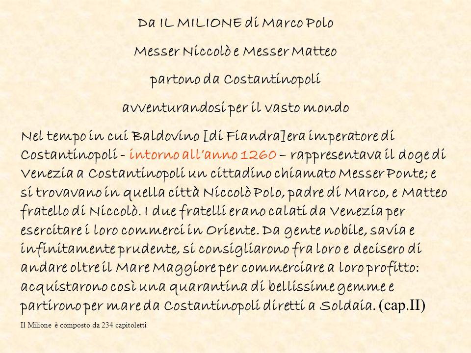 Da IL MILIONE di Marco Polo Messer Niccolò e Messer Matteo